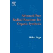 Advanced Free Radical Reactions for Organic Synthesis by Hideo Togo