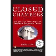 Closed Chambers by Edward Lazarus
