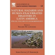 Natural Hazards and Human-Exacerbated Disasters in Latin America: Volume 13 by Edgardo Latrubesse