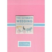 The Ultimate Wedding Scrapbook by Alex A. Lluch