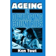 Ageing in Developing Countries by Ken Tout