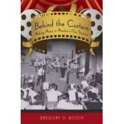 Behind the Curtain by Gregory D. Booth