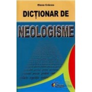 Dictionar de neologisme - Elena Cracea