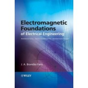 Electromagnetic Foundations of Electrical Engineering by J. A. Brandao Faria