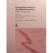 Competition Policy in the Global Economy by Leonard Waverman