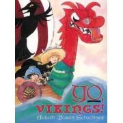 Yo, Vikings by Judith Byron Schachner