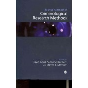 The Sage Handbook of Criminological Research Methods by David Gadd