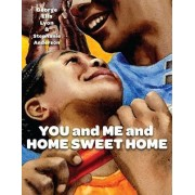 You and Me and Home Sweet Home by George Ella Lyon