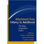 Attachment from Infancy to Adulthood by Klaus E. Grossman