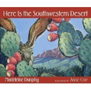 Here Is the Southwestern Desert by Madeleine Dunphy