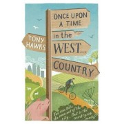 Once Upon a Time in the West...Country by Tony Hawks