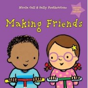 Making Friends: Dealing with Feelings by Nicola Call