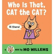 Who Is That, Cat the Cat? by Mo Willems
