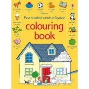 First 100 Words in Spanish: Colouring Book by Heather Amery