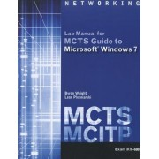 MCTS Lab Manual for Wright/Plesniarski's MCTS Guide to Microsoft Windows 7 (exam # 70-680) by Byron Wright