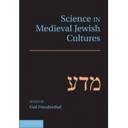 Science in Medieval Jewish Cultures by Mr. Gad Freudenthal