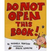 Do Not Open This Book by Michaela Muntean
