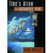 Time's Arrow & Archimedes' Point by Huw Price