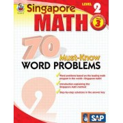 Singapore Math 70 Must-Know Word Problems, Level 2 Grade 3 by Frank Schaffer Publications