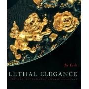 Lethal Elegance - the Art of Samurai Sword Fittings by Joe Earle