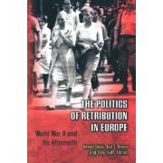 The Politics of Retribution in Europe by Istvan Deak