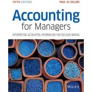 Accounting for Managers - Interpreting Accounting Information for Decision Making 5E by Paul M. Collier