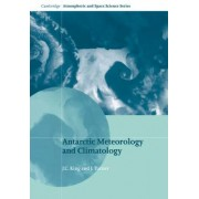 Antarctic Meteorology and Climatology by J. C. King