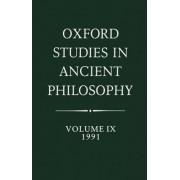 Oxford Studies in Ancient Philosophy: 1991 Volume IX by Julia Annas