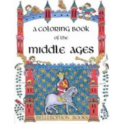 A Coloring Book of the Middle Ages by Bellerophon Books