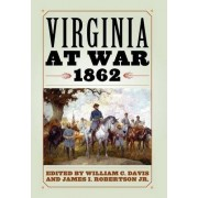 Virginia at War, 1862 by William C. Davis