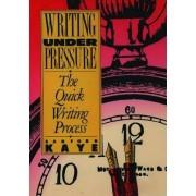 Writing Under Pressure by Sanford Kaye