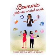 Brummie Girls Do Social Work: 1. a Collection of Stories
