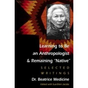 Learning to be an Anthropologist by Beatrice Medicine