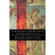 Forbidden Knowledge by Roger Shattuck