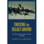 Crossing the Deadly Ground by Perry D. Jamieson