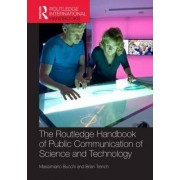 Routledge Handbook of Public Communication of Science and Technology by Massimiano Bucchi