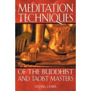 Meditation Techniques of the Buddhist and Taoist Masters by Daniel Odier