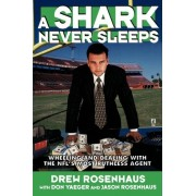 A Shark Never Sleeps by Don Yaeger