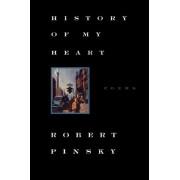 History of My Heart by Robert Pinsky