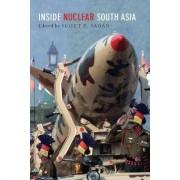 Inside Nuclear South Asia by Scott Douglas Sagan