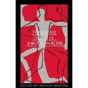 Training of the American Actor by Arthur Bartow