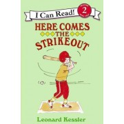 Here Comes the Strikeout by Leonard Kessler