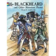 Blackbeard and Other Notorious Pirates Coloring Book by Peter F. Copeland