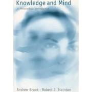 Knowledge and Mind by Andrew Brook