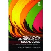 Multiracial Americans and Social Class by Kathleen Odell Korgen