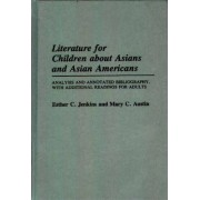 Literature for Children About Asians and Asian Americans by Esther C. Jenkins