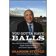 You Gotta Have Balls by Brandon Steiner