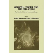 Growth Cancer and the Cell Cycle by Philip Skehan