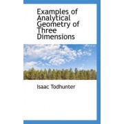 Examples of Analytical Geometry of Three Dimensions by Isaac Todhunter