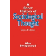 A Short History of Sociological Thought by Alan Swingewood